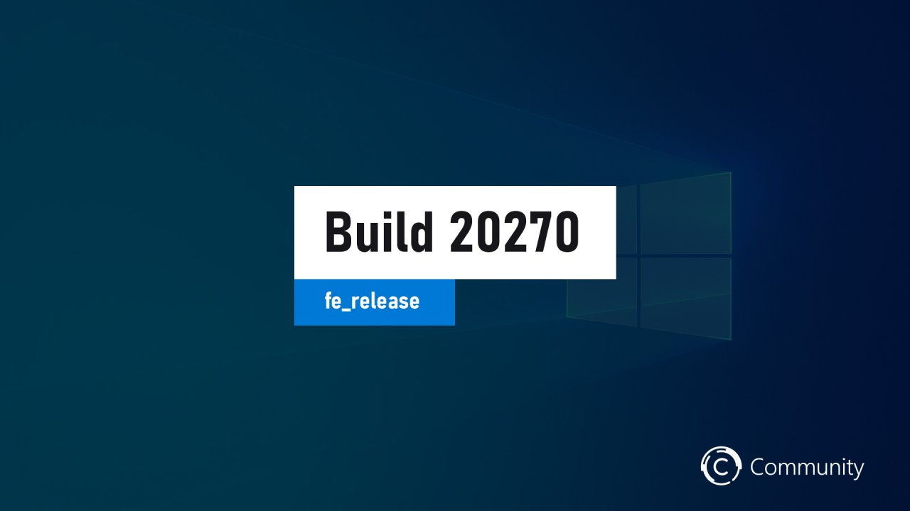 Анонс Windows 10 Insider Preview Build 20270 (канал Dev)